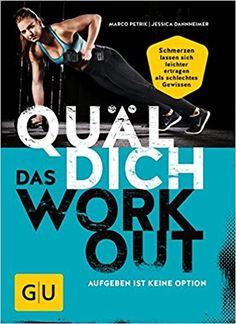 """Neulich sah ich in der Bahnhofsbuchhandlung an exponierter Stelle folgenden Buchtitel: """"Quäl Dich – Das Work Out"""" mit Untertitel: """"Schmerzen lassen sich leichter ertragen, a…"""