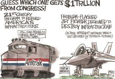REPUBLICAN WASTE OF TAXFUNDS Guess which one gets $1 Trillion from Congress! The 21st Century program to rebuild America' infrastructure or the Problem-plagued jet fighter designed to destroy infrastructure (on those infrequent instances when it isn't grounded by technical glitches).