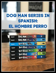 Chapter books in Spanish: Dog Man in Spanish: El Hombre Perro Series {Giveaway} - LadydeeLG