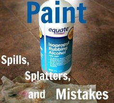"The secret to easy removal of paint ""oopsies"" is rubbing alcohol."