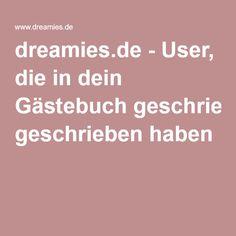 dreamies.de - User, die in dein Gästebuch geschrieben haben