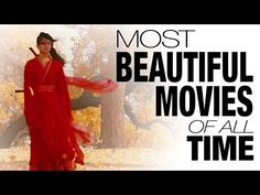 10 Most Beautiful Movies of All Time (Cinefix)  1. Samsara (2011) 2. The Tree of Life (2011) 3. Lawrence of Arabia (1962) 4. Hero (2002) 5. The Fall (2006) 6. The Conformist (1970) 7. 2001: A Space Odyssey (1968) 8. Citzen Kane (1941) 9. Manhattan (2014) 10. Russian Ark (2002)