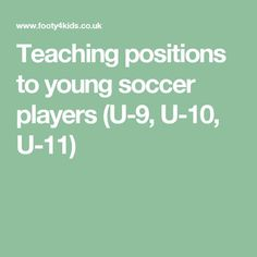 Teaching positions to young soccer players (U-9, U-10, U-11)