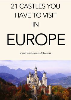 21 Castles You Have To Visit In Europe! - Hand Luggage Only - Travel, Food…