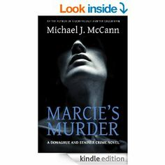 Amazon.com: Marcie's Murder (The Donaghue and Stainer Crime Novel Series) eBook: Michael J. McCann: Kindle Store