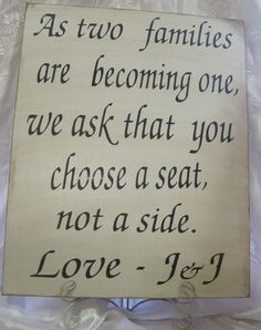 Rustic Wedding Sign Xlarge 16 x 20 Directional Two Families become One Choose a Seat Not a Side Ceremony Reception. $45.00, via Etsy.