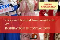 Check out this article from children's book author, D. L. Diehl. 7 things I learned from Wondercon, a place of inspiration, creativity, and individuality. Photos and philosophy from a popular arts convention that celebrates comics, children's books, TV, and movies.