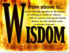 Wisdom From Above- FOR MORE GREAT CHRISTIAN QUOTES VISIT http://thequotepost.com/christian-quotes.html