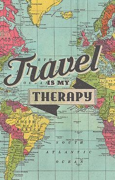 Travel is the best therapy.