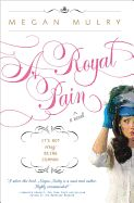 A Royal Pain by Megan Mulry. Rebounding from a love affair gone sour, Bronte Talbott keeps a lookout for a rebound to help mend her broken heart, and when she meets Max Heyworth, she's certain he's the perfect transition man. But when she discovers he's a duke, she has to decide if she wants to stay with him for the long haul and deal with the opportunities--and challenges--of becoming a royal.