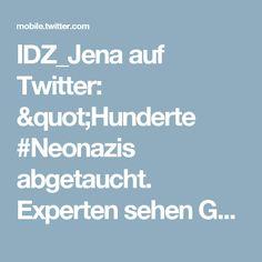 """IDZ_Jena auf Twitter: """"Hunderte #Neonazis abgetaucht. Experten sehen Gefahr rechtsterroristischer Strukturen https://t.co/Qvbftvo1E4 via @dw_deutsch @AmadeuAntonio"""""""