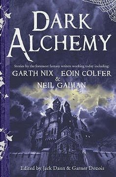 Dark Alchemy: Magical Tales From Masters Of Modern Fantasy The Book Of Dust, Sword Of Destiny, Middle School Books, The Last Wish, Poetry Anthology, Orson Scott Card, Fiction Stories, Neil Gaiman, Reading Challenge