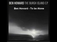 Ben Howard - To Be Alone (At 4:00 you can hear imitation of a heart beat.)