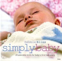 Simply Baby by Debbie Bliss - https://get.google.com/albumarchive/108528896234796861472/album/AF1QipOzcMCIbiGI7ztQWLmWgBZzsnLO8jhqj1I7RY5C