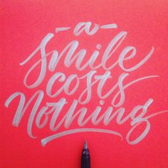 """""""A smile costs nothing.  #lettering #calligraphy #kuretake #art #typography #type #thisisarcher #typegang #typespot #thedailytype #typespire"""""""