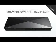 This the video review of the Sony BDP S6200 3D Blu-ray player.