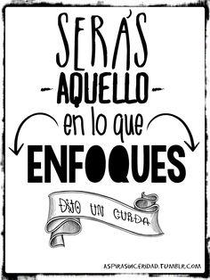 Serás aquello en lo que enfoques! #lpda #LasPastillasDelAbuelo #frases