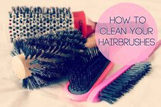Keep your brushes working optimally by giving them a good cleaning. | 29 Hairstyling Hacks Every Girl Should Know