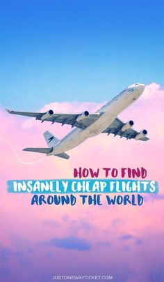 How To Find Insanely Cheap Flights Around The World | Learn about Flighthacking now! | via @Just1WayTicket