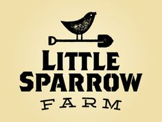 "Like typography of ""little sparrow"" - - - Little Sparrow Farm logo. (Unable to find designer info)"