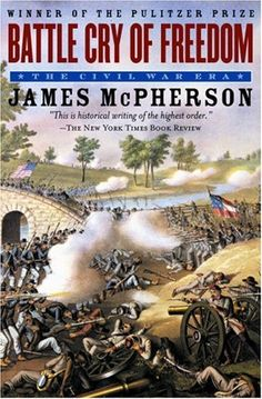 """Battle Cry of Freedom by James McPherson. This authoritative volume makes sense of that vast and confusing """"second American Revolution"""" we call the Civil War, a war that transformed a nation and expanded our heritage of liberty."""