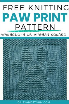 Free Knitting Pattern Paw Print Dishcloth or Afghan Square - Daisy and Storm Knitted Dishcloth Patterns Free, Knitting Squares, Knitted Washcloths, Knit Dishcloth, Loom Knitting, Knitting Patterns Free, Free Knitting, Crochet Afghans, Crochet Blankets