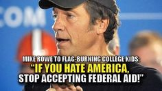 """""""Dirty Jobs"""" Star Mike Rowe to Flag-Burning Students """"If You Hate America, Don't Accept Federal Aid Mike Rowe, Conservative Politics, Political Views, Before Us, Way Of Life, Great Quotes, Life Lessons, It Hurts, Thoughts"""