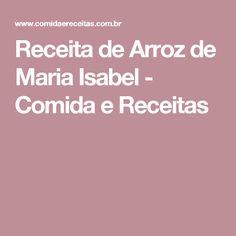 Receita de Arroz de Maria Isabel - Comida e Receitas
