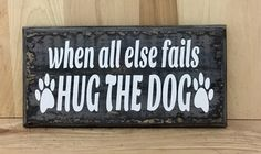 A personal favorite from my Etsy shop https://www.etsy.com/listing/384741336/pet-wood-sign-gift-for-pet-lover-gift