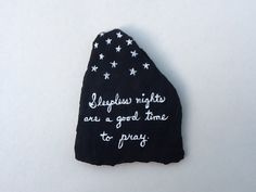 """""""Sleepless nights are a good time to pray.""""  painted rock by Phyllis Plassmeyer"""