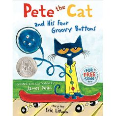 Pete the Cat is wearing his favorite shirt, the one with the four totally groovy buttons -But when one falls off, does Pete cry? -Goodness, no! He just keeps on singing his song, after all, what could