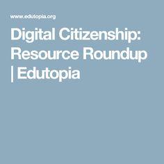 Digital Citizenship: Resource Roundup | Edutopia