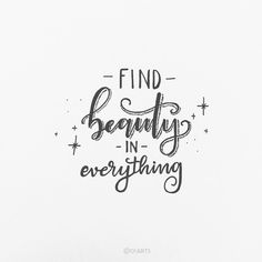 Find Beauty in everything~~