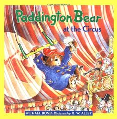 Paddington Bear at the Circus by Michael Bond http://www.amazon.com/dp/0060282134/ref=cm_sw_r_pi_dp_eGNqvb1735T72