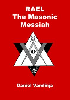A book written by former Raelian cultist Daniel Vandinja linking the movement to Freemasonry and the New World Order. The book sources Jordan Maxwell, who appears to be an occultist disinformation agent, and Alan Watt, another questionable character in the patriot movement. An interesting read nonetheless.