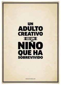Una plataforma creativa para cabezitas sin fronteras, porque un ADULTO CREATIVO ES UN NIÑO QUE HA SOBREVIVIDO;-)