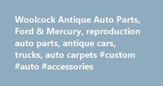 Woolcock Antique Auto Parts, Ford & Mercury, reproduction auto parts, antique cars, trucks, auto carpets #custom #auto #accessories http://auto.nef2.com/woolcock-antique-auto-parts-ford-mercury-reproduction-auto-parts-antique-cars-trucks-auto-carpets-custom-auto-accessories/  #auto parts canada #Woolcock Antique Auto Parts Inc. For Sale Ford 1951 2 door with rebuilt flathead V8 click here Woolcock Antique Auto Parts Inc supplies reproduction parts, good used and NOS parts (new old stock) for…