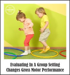 Evaluating In A Group Setting Changes Gross Motor Performance