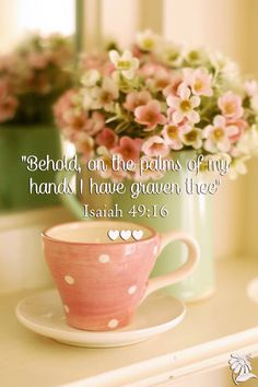 Behold, I have engraved you on the palms of My hands; [Isaiah 49:16] .* ✿ ¸. ◦ * '`* ✿* ✿ ¸. ◦ * '`* ✿