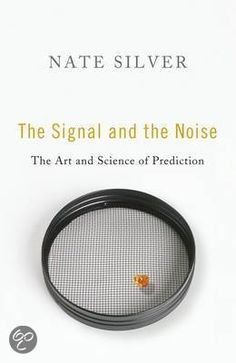 The Signal and the Noise - Nate Silver