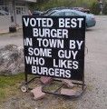voted best burger in town by some guy who likes burgers