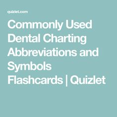 Commonly Used Dental Charting Abbreviations and Symbols. Straight from the handout Ms. Floyd gave out. Dental Charting, Dental Assistant Study, Cult Of Pedagogy, Dental Hygienist, Dentistry, Knowledge, Symbols, Studying, Studio