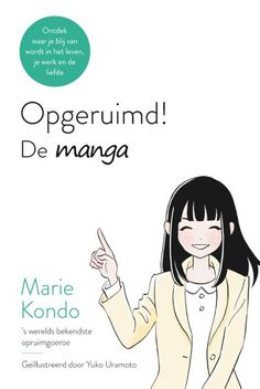 Opgeruimd! - De manga || Ontdek waar je blij van wordt in het leven, je werk en de liefde || Door: Marie Kondo || Maak kennis met Chiaki, een jonge vrouw uit Tokyo die worstelt met een overvol appartement, rommelige relaties en een gebrek aan richting in haar leven. Na een klacht van haar aantrekkelijke buurman over de droevige toestand van haar balkon schakelt ze Marie Kondo in. Met leuke en inzichtelijke lessen helpt Kondo Chiaki haar huis – en leven – w...