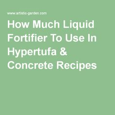 How Much Liquid Fortifier To Use In Hypertufa & Concrete Recipes Cement Art, Concrete Art, Concrete Projects, Outdoor Projects, Craft Projects, Large Concrete Pavers, Concrete Cloth, Papercrete, Do It Yourself Crafts