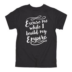 Excuse Me Build Empire Youth Tee