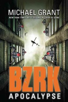 BZRK Apocalypse by Michael Grant - Noah and Sadie struggle to hold onto their sanity and each other while preparing for an ultimate showdown to save the world from being destroyed by an invisible apocalypse.