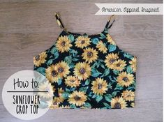 How to: DIY American Apparel inspired Sunflower Crop Top Diy Clothing, Sewing Clothes, Clothing Patterns, Sewing Patterns, Cropped Tops, Trend Fashion, Diy Fashion, Fashion Beauty, Diy Crop Top