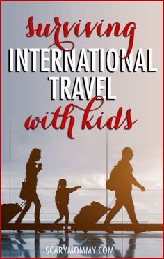 Surviving international travel with kids via Scary Mommy | parenting | vacation tips | children on airplanes | travel advice