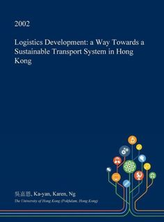 Logistics Development: a Way Towards a Sustainable Transport System in Hong Kong