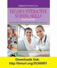 Taylors Interactive Nursing Skills (9780781770842) Pamela Lynn, Carol R. Taylor PhD  MSN  RN , ISBN-10: 078177084X  , ISBN-13: 978-0781770842 ,  , tutorials , pdf , ebook , torrent , downloads , rapidshare , filesonic , hotfile , megaupload , fileserve